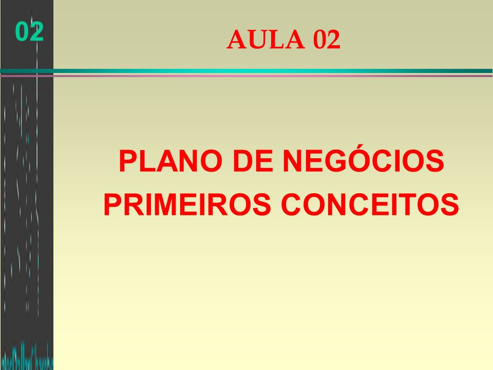 PLANO DE NEGÓCIOS PRIMEIROS CONCEITOS