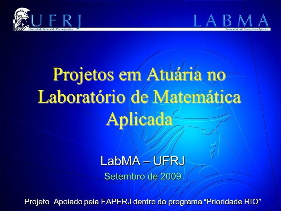 Projetos em Atuária no Laboratório de Matemática Aplicada