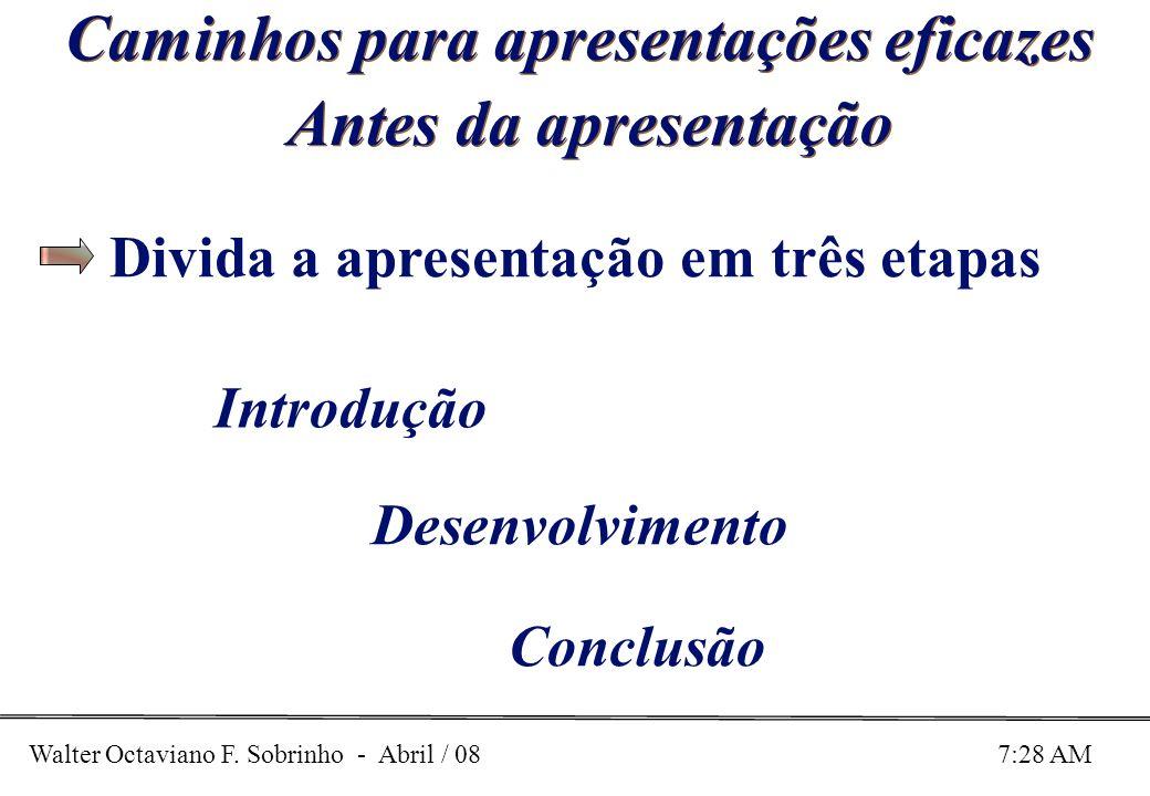 Divida a apresentação em três etapas