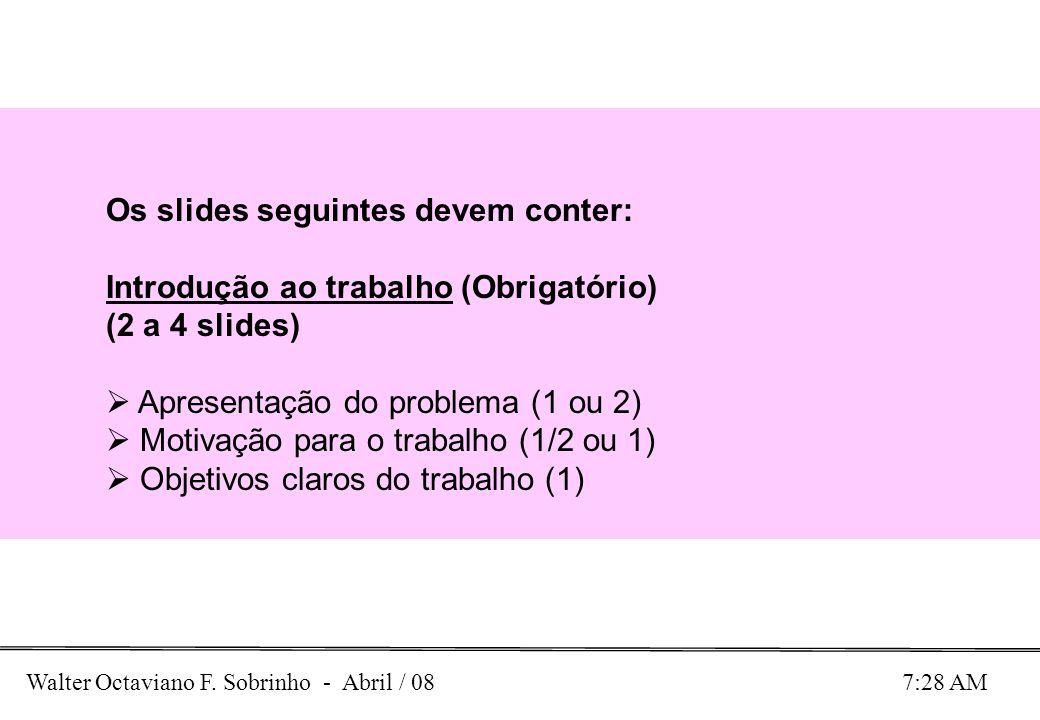 Os slides seguintes devem conter:
