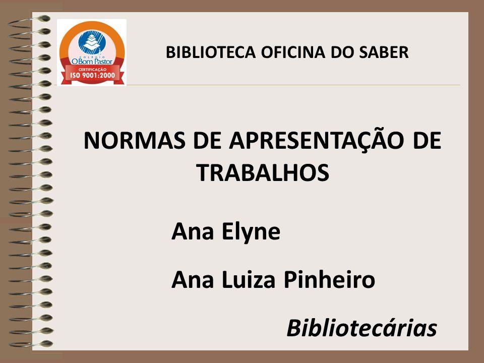 BIBLIOTECA OFICINA DO SABER NORMAS DE APRESENTAÇÃO DE TRABALHOS