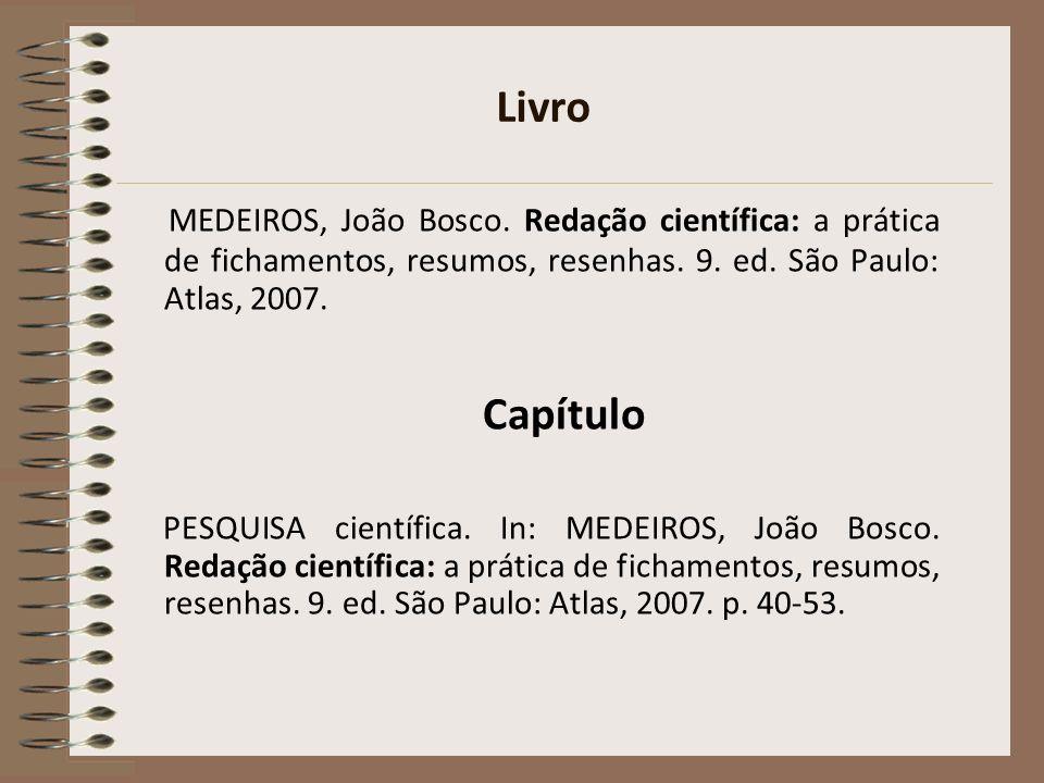 Livro MEDEIROS, João Bosco. Redação científica: a prática de fichamentos, resumos, resenhas. 9. ed. São Paulo: Atlas, 2007.