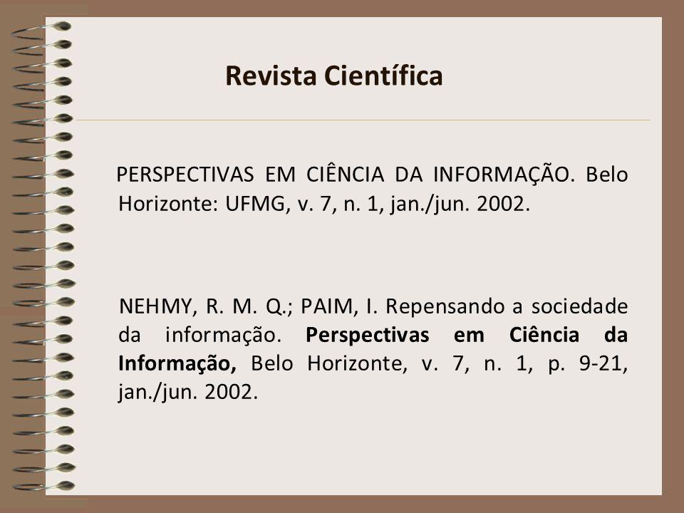 Revista CientíficaPERSPECTIVAS EM CIÊNCIA DA INFORMAÇÃO. Belo Horizonte: UFMG, v. 7, n. 1, jan./jun. 2002.