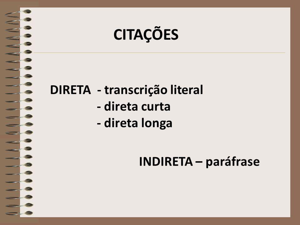 CITAÇÕES DIRETA - transcrição literal - direta curta - direta longa