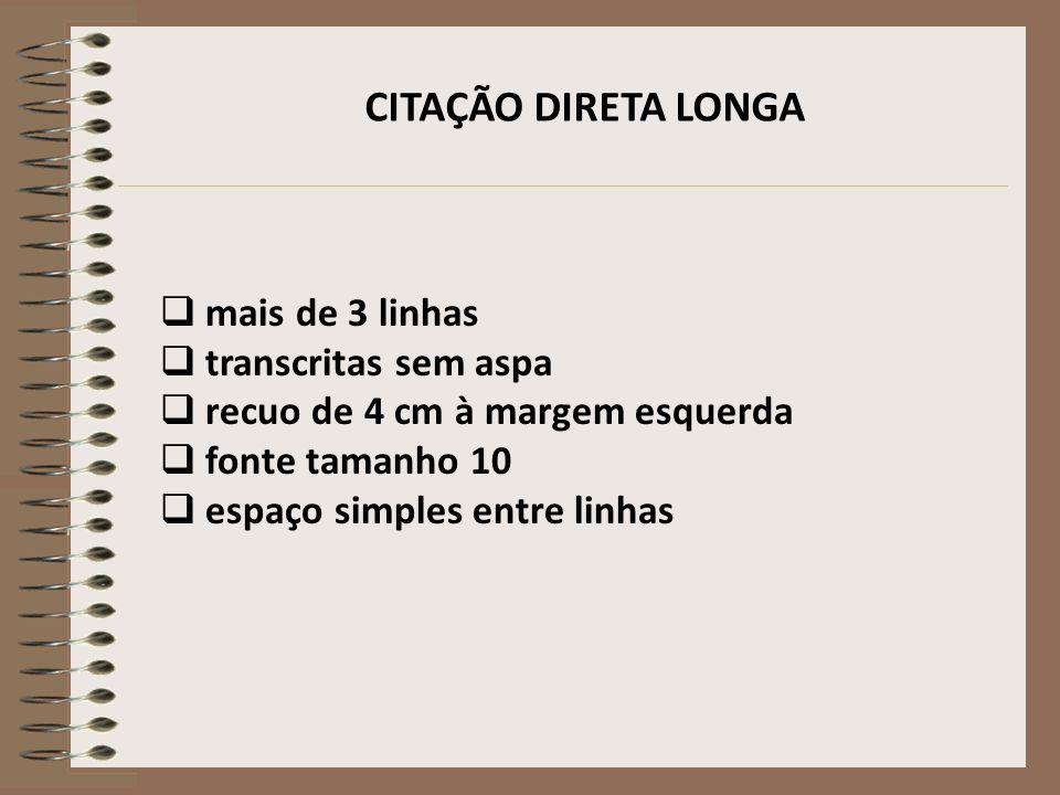 CITAÇÃO DIRETA LONGA mais de 3 linhas transcritas sem aspa