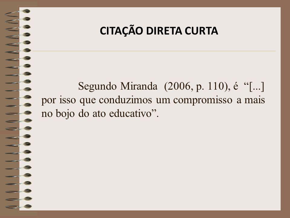 CITAÇÃO DIRETA CURTA Segundo Miranda (2006, p.