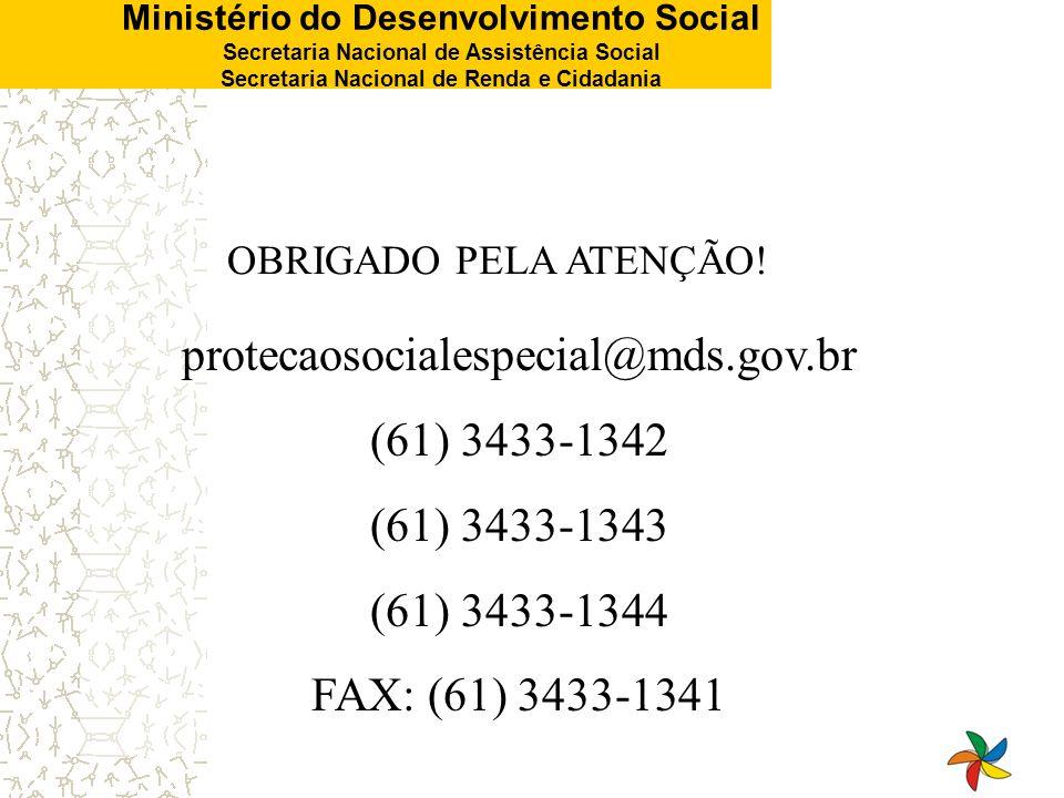 protecaosocialespecial@mds.gov.br (61) 3433-1342 (61) 3433-1343