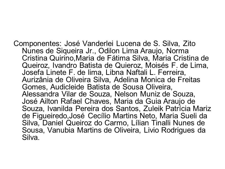 Componentes: José Vanderlei Lucena de S