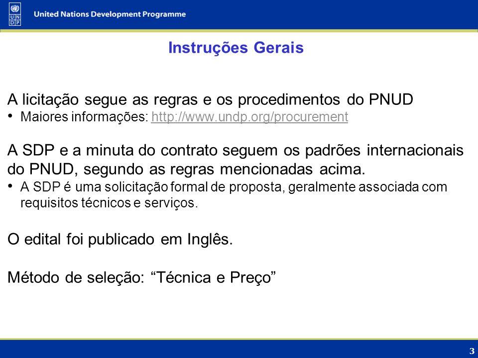 A licitação segue as regras e os procedimentos do PNUD