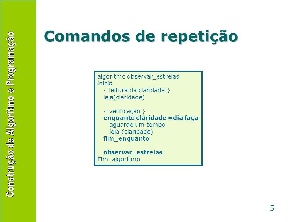 Comandos de repetição algoritmo observar_estrelas início