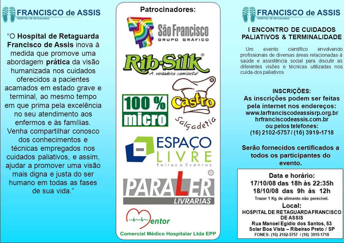 Patrocinadores: I ENCONTRO DE CUIDADOS PALIATIVOS & TERMINALIDADE.