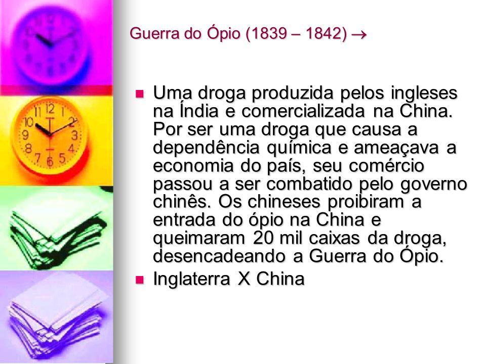 Guerra do Ópio (1839 – 1842) 