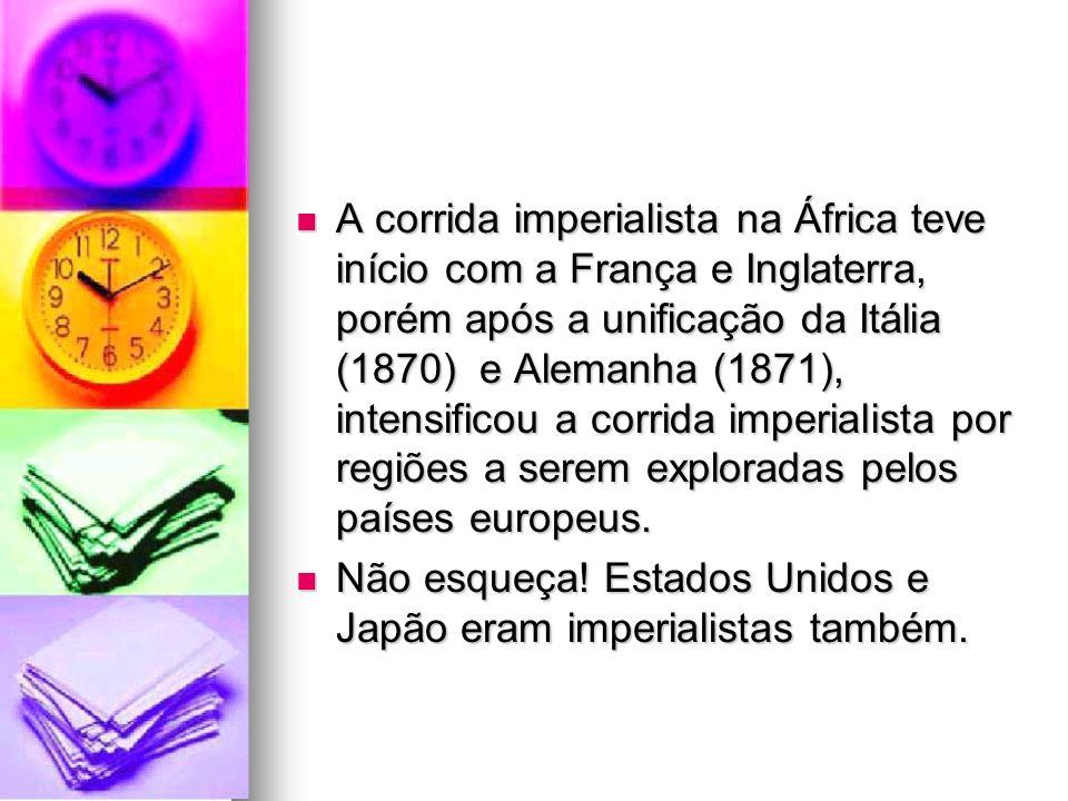 A corrida imperialista na África teve início com a França e Inglaterra, porém após a unificação da Itália (1870) e Alemanha (1871), intensificou a corrida imperialista por regiões a serem exploradas pelos países europeus.