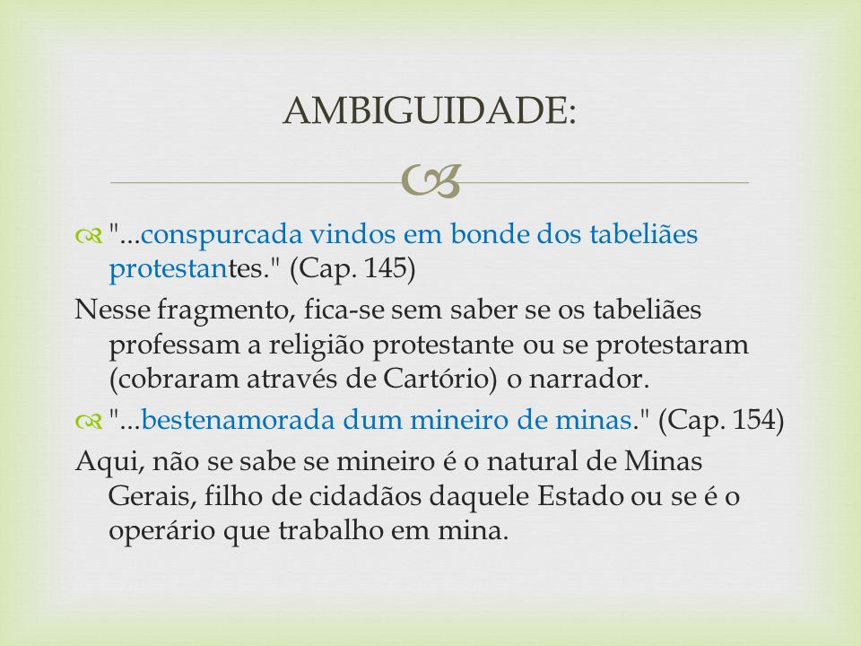 AMBIGUIDADE: ...conspurcada vindos em bonde dos tabeliães protestantes. (Cap. 145)
