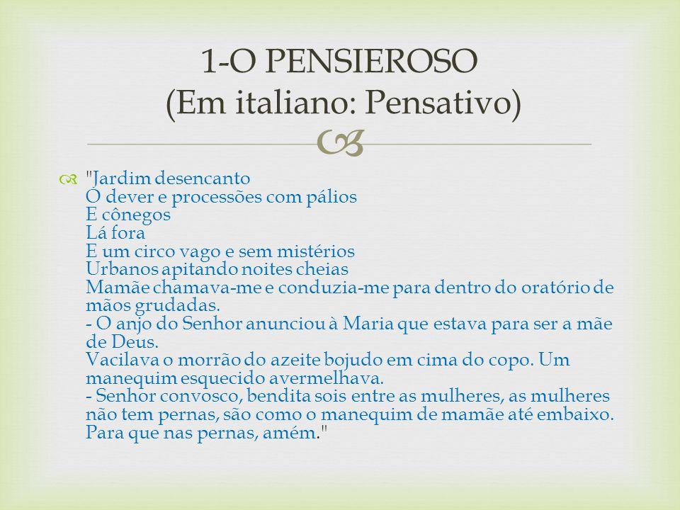 1-O PENSIEROSO (Em italiano: Pensativo)
