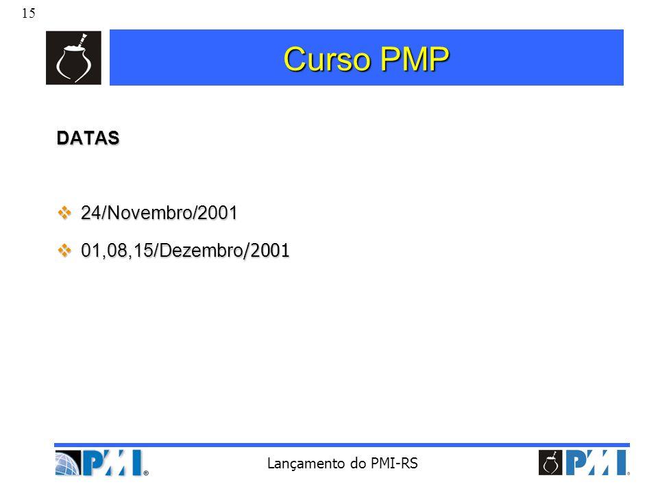Curso PMP DATAS 24/Novembro/2001 01,08,15/Dezembro/2001