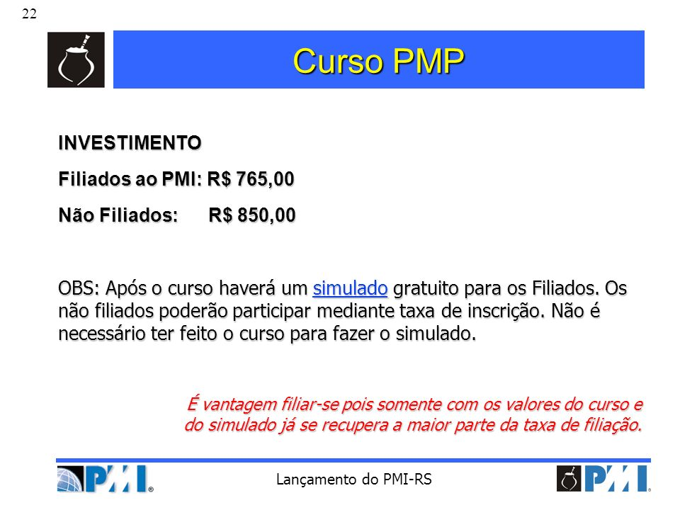 Curso PMP INVESTIMENTO Filiados ao PMI: R$ 765,00