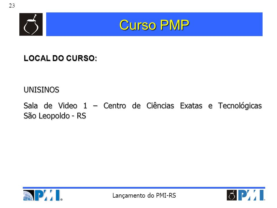 Curso PMP LOCAL DO CURSO: UNISINOS