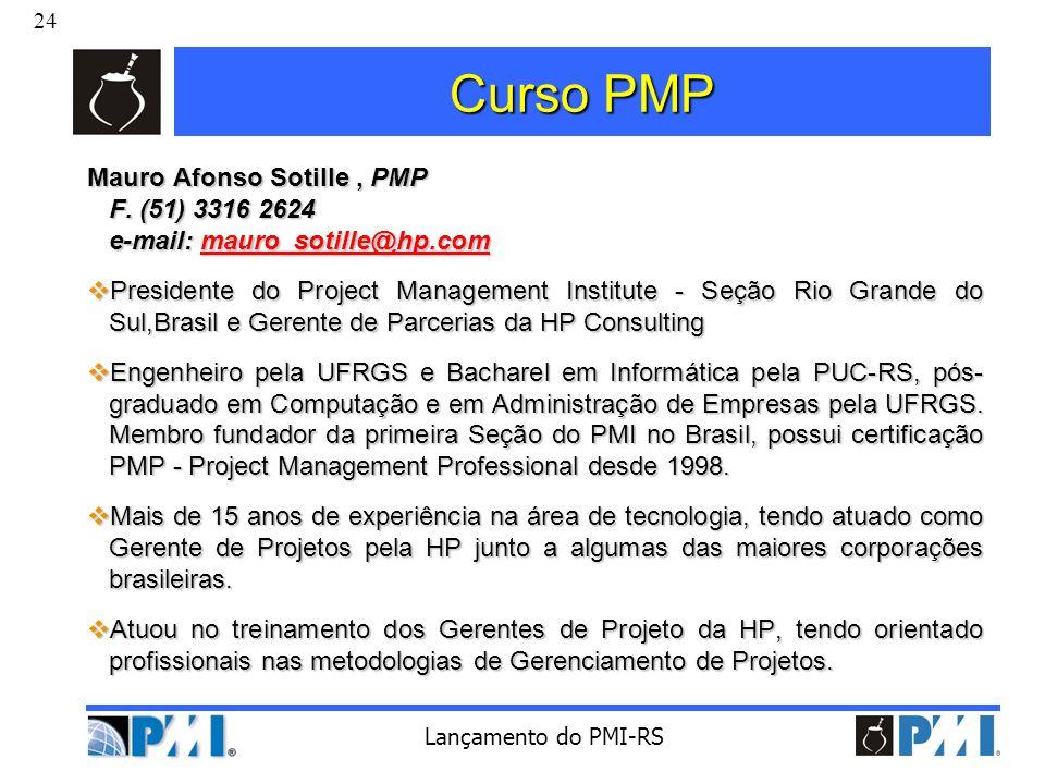 Curso PMP Mauro Afonso Sotille , PMP F. (51) 3316 2624 e-mail: mauro_sotille@hp.com.