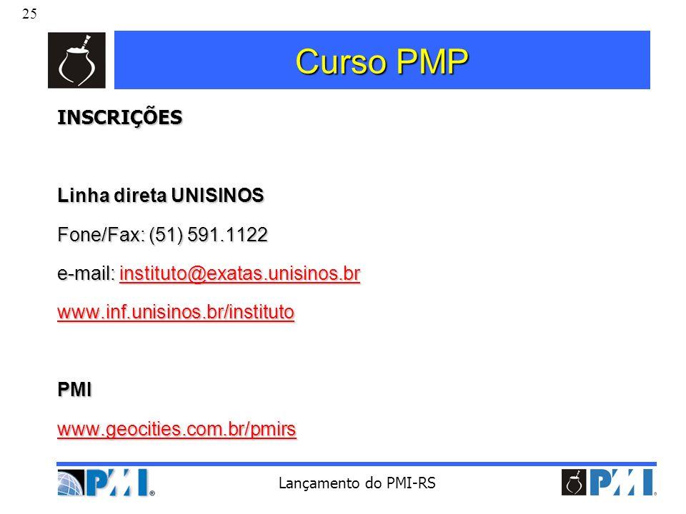 Curso PMP INSCRIÇÕES Linha direta UNISINOS Fone/Fax: (51) 591.1122