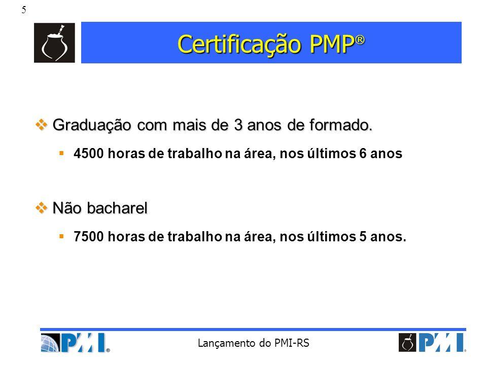 Certificação PMP® Graduação com mais de 3 anos de formado.