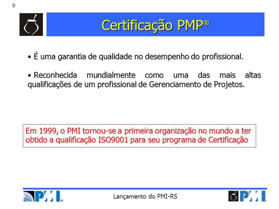 Certificação PMP® É uma garantia de qualidade no desempenho do profissional.