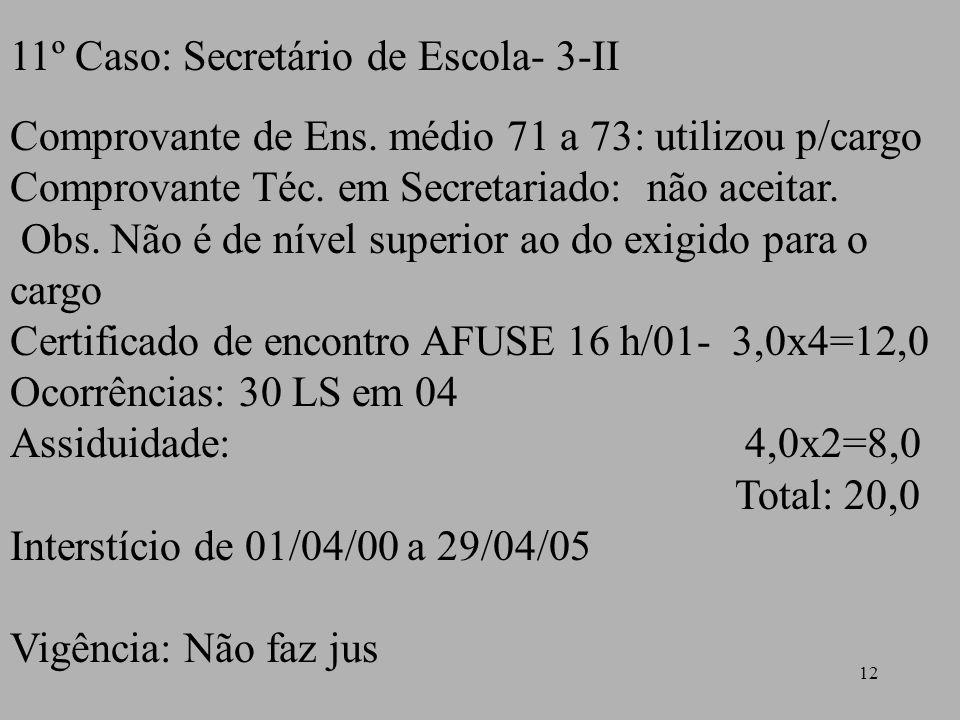 11º Caso: Secretário de Escola- 3-II