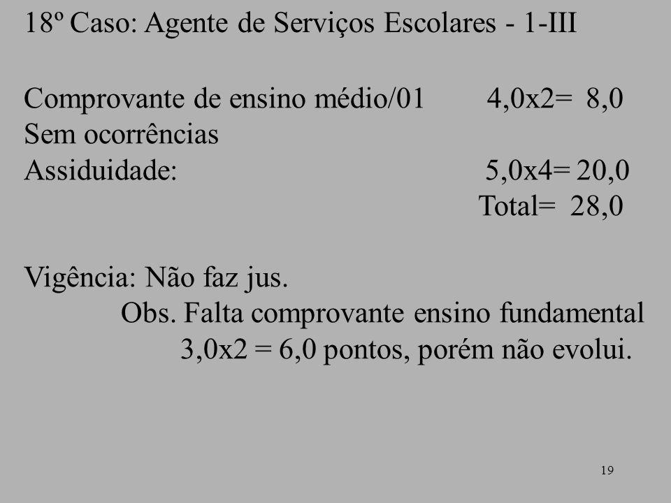 18º Caso: Agente de Serviços Escolares - 1-III