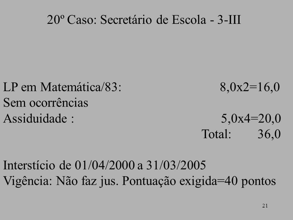 20º Caso: Secretário de Escola - 3-III