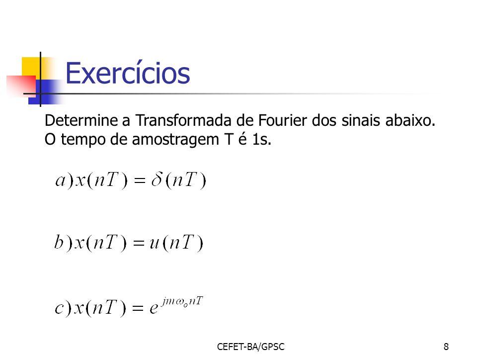 Exercícios Determine a Transformada de Fourier dos sinais abaixo.