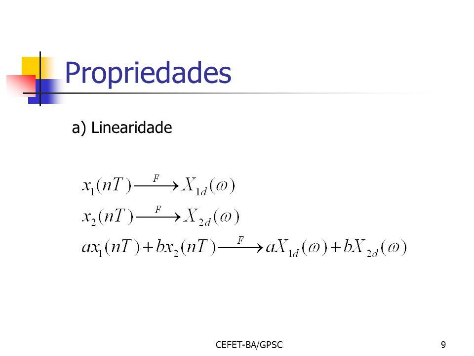 Propriedades a) Linearidade CEFET-BA/GPSC