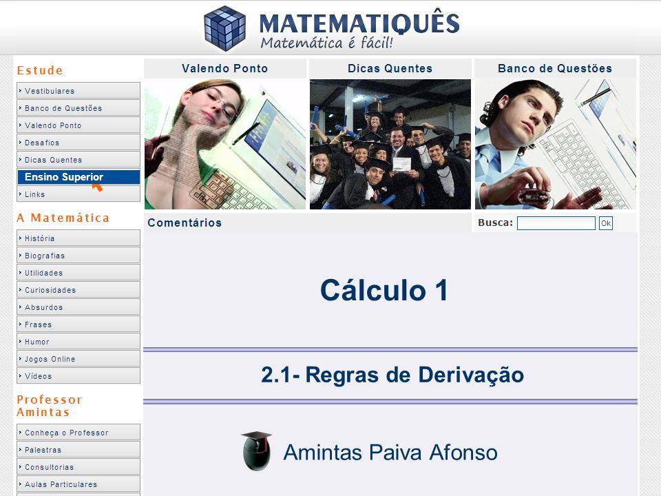 Cálculo 1 2.1- Regras de Derivação Amintas Paiva Afonso