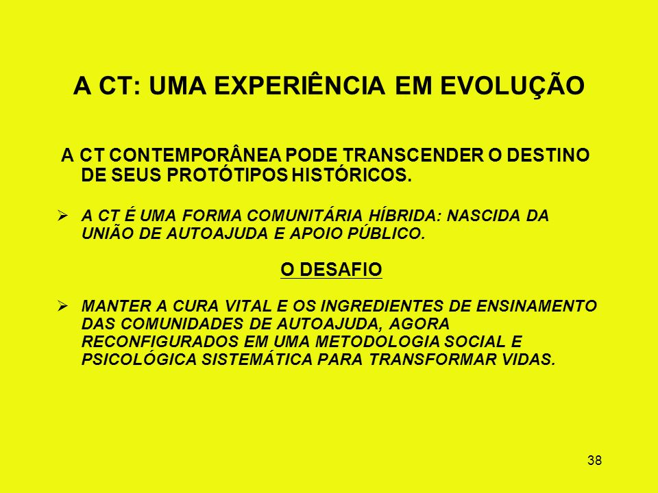 A CT: UMA EXPERIÊNCIA EM EVOLUÇÃO