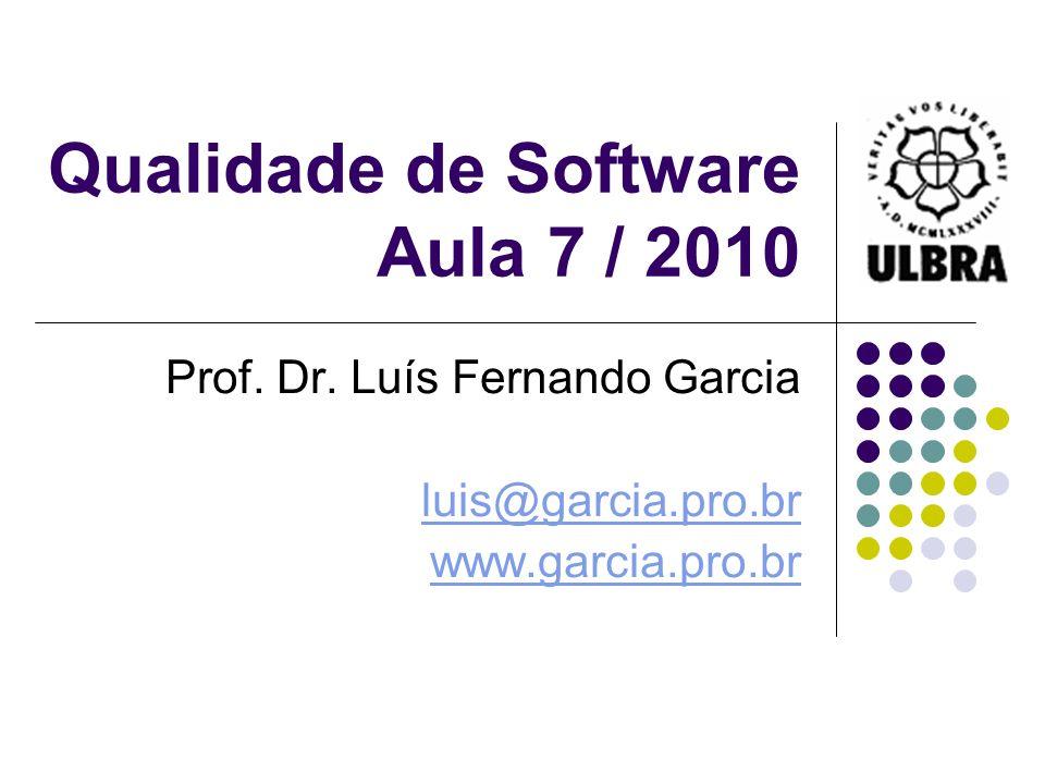 Qualidade de Software Aula 7 / 2010