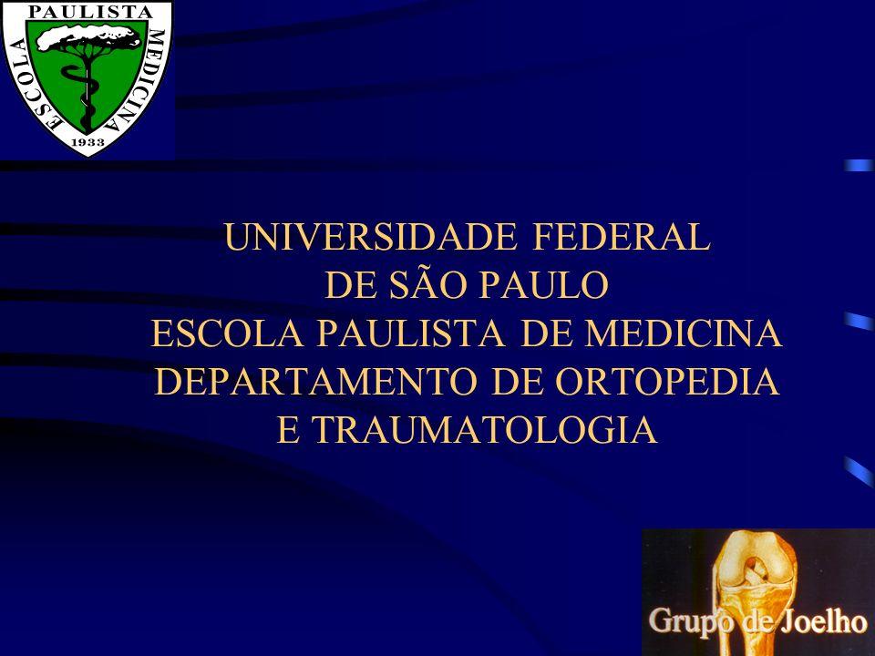 UNIVERSIDADE FEDERAL DE SÃO PAULO ESCOLA PAULISTA DE MEDICINA DEPARTAMENTO DE ORTOPEDIA E TRAUMATOLOGIA