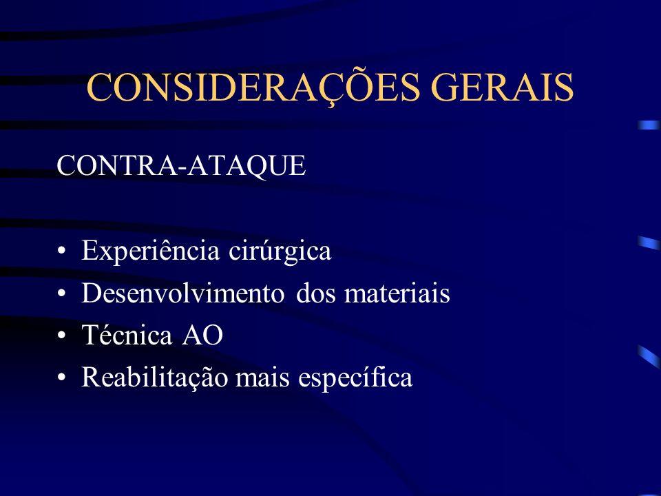 CONSIDERAÇÕES GERAIS CONTRA-ATAQUE Experiência cirúrgica