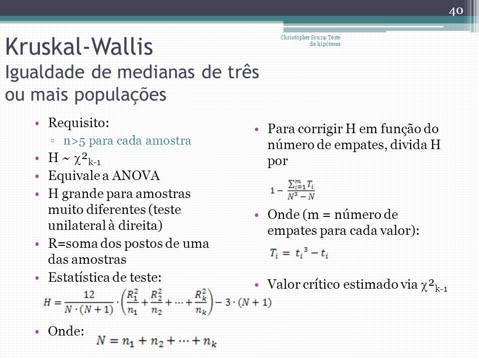 Kruskal-Wallis Igualdade de medianas de três ou mais populações