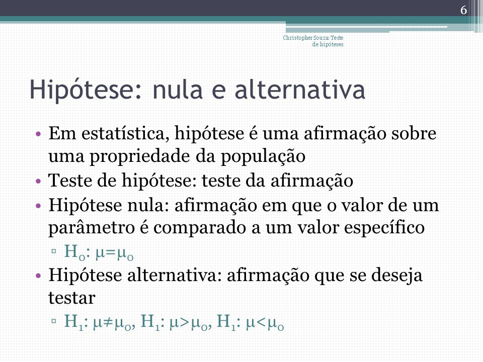 Hipótese: nula e alternativa