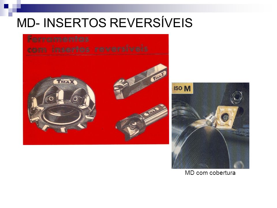 MD- INSERTOS REVERSÍVEIS