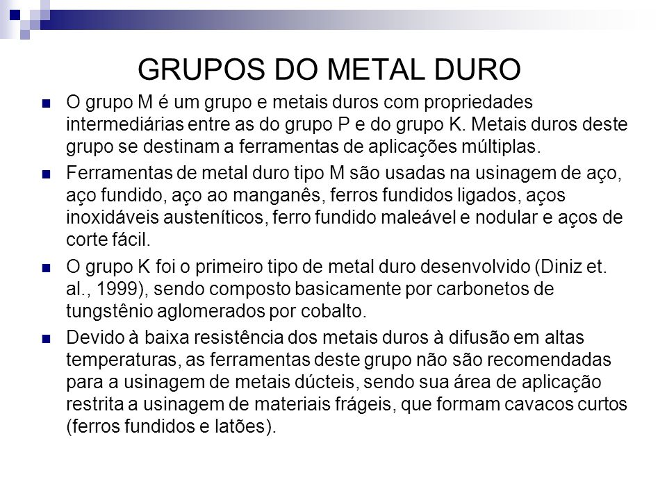 GRUPOS DO METAL DURO