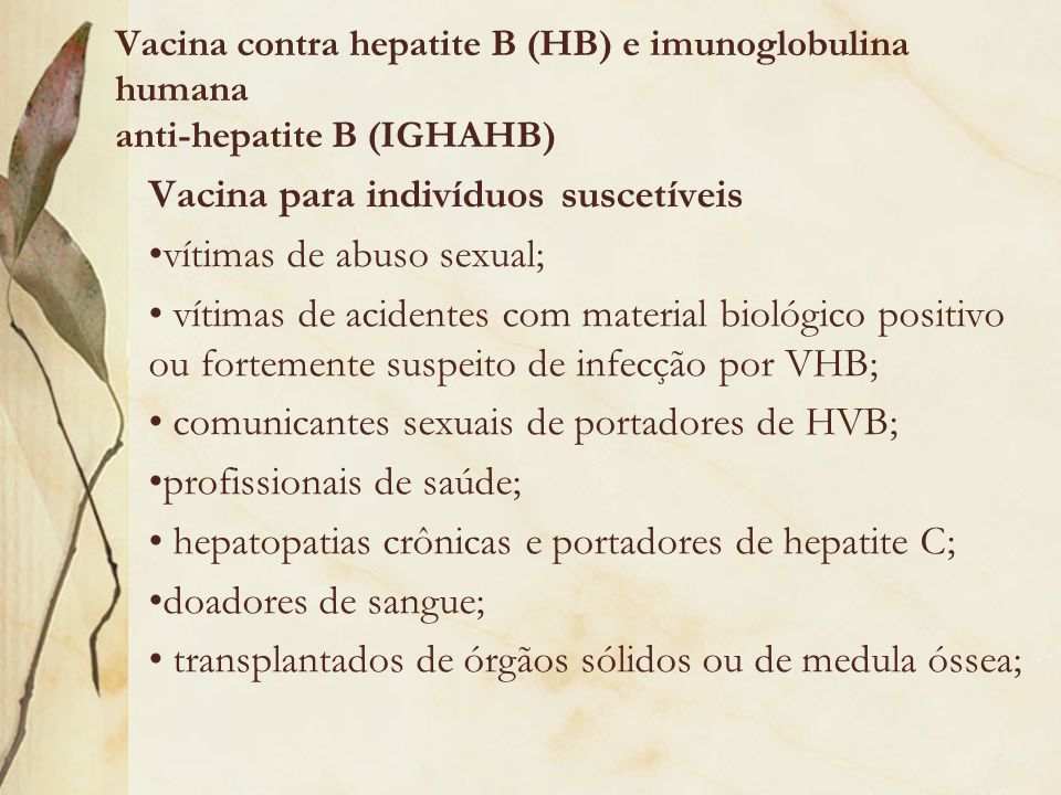 Vacina para indivíduos suscetíveis vítimas de abuso sexual;