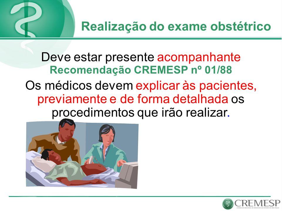 Deve estar presente acompanhante Recomendação CREMESP nº 01/88