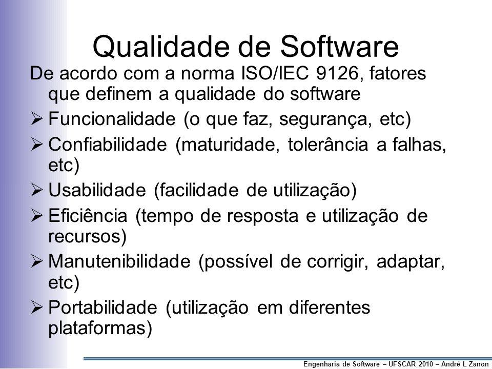 Qualidade de Software De acordo com a norma ISO/IEC 9126, fatores que definem a qualidade do software.