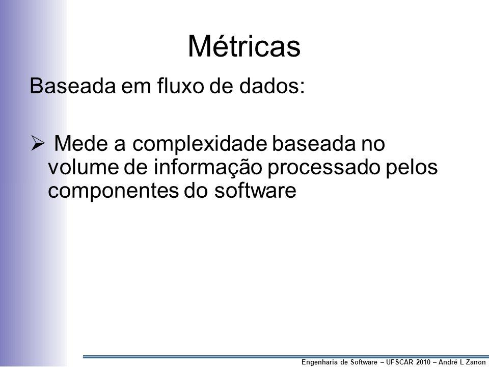Métricas Baseada em fluxo de dados: