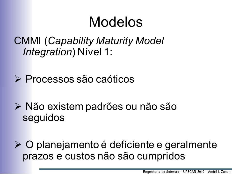Modelos CMMI (Capability Maturity Model Integration) Nível 1:
