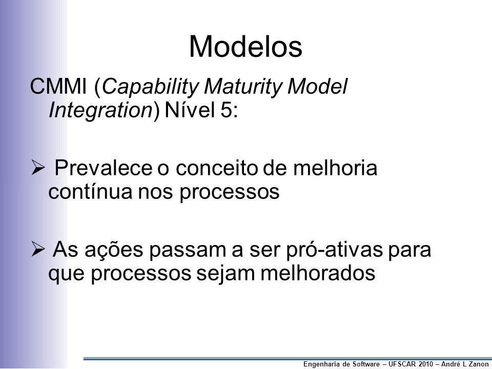 Modelos CMMI (Capability Maturity Model Integration) Nível 5: