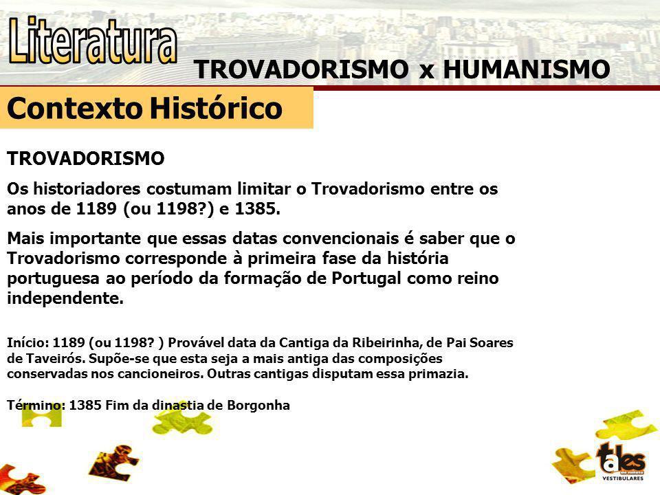 Literatura Contexto Histórico TROVADORISMO x HUMANISMO TROVADORISMO