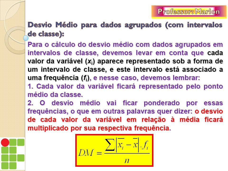 Desvio Médio para dados agrupados (com intervalos de classe):
