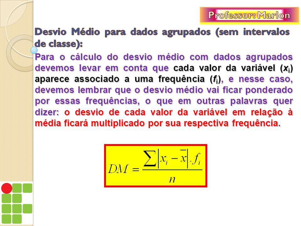 Desvio Médio para dados agrupados (sem intervalos de classe):