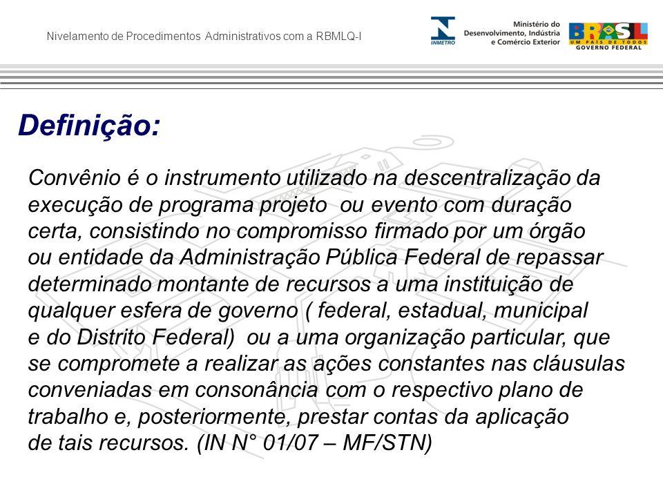 Definição: Convênio é o instrumento utilizado na descentralização da